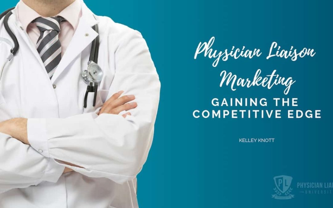 Get the Competitive Edge in Physician Relations Marketing