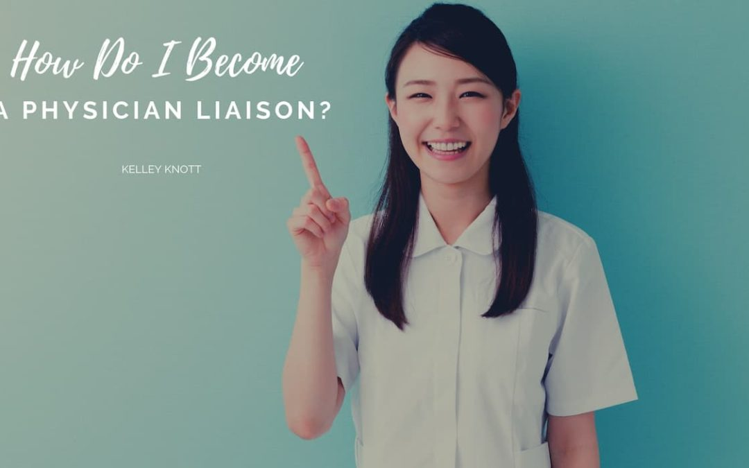 How To Become A Physician Liaison