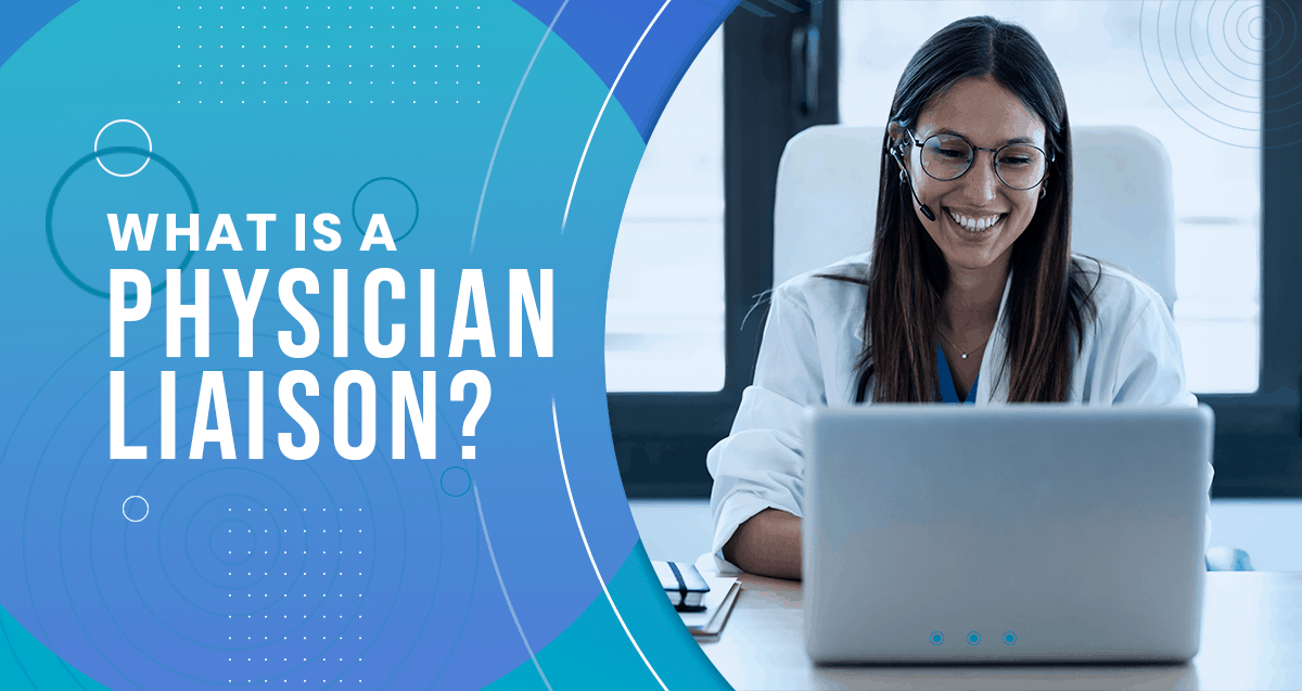 What is a Physician Liaison