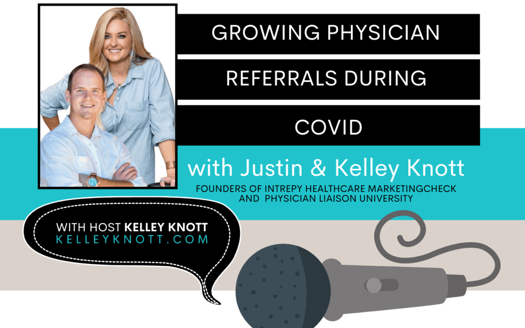 Growing Physician Referrals During COVID #134
